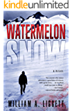 Watermelon Snow: A Cli-Fi Adventure Novel