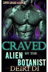 Craved by the Alien Botanist: A Knotty Old Fashioned Alien Romance (Cryo Crisis Book 8) Kindle Edition