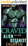 Craved by the Alien Botanist: A Knotty Old Fashioned Alien Romance (Cryo Crisis Book 8)