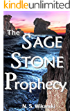 The Sage Stone Prophecy (Arkana Archaeology Mystery Thriller Series Book 7)