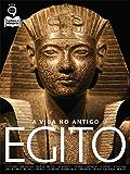 Guia Conheça a História Ed.01 Egito: A vida no antigo Egito