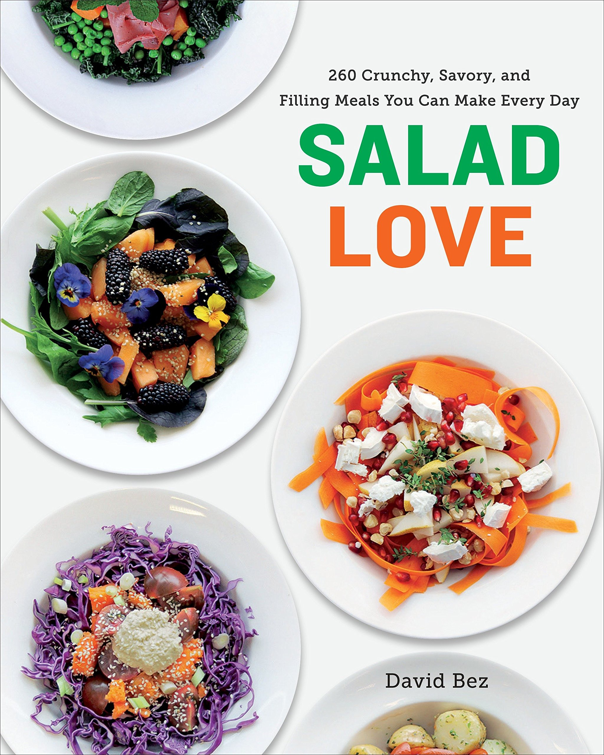 Salad Love: Crunchy, Savory, and Filling Meals You Can Make Every Day