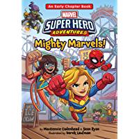 Marvel Super Hero Adventures:  Mighty Marvels!: An Early Chapter Book