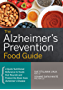 The Alzheimer's Prevention Food Guide: A Quick Nutritional Reference to Foods That Nourish and Protect the Brain From Alzheimer's Disease (English Edition)