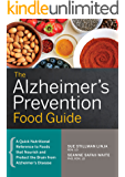 The Alzheimer's Prevention Food Guide: A Quick Nutritional Reference to Foods That Nourish and Protect the Brain From…