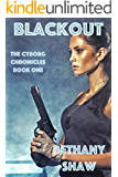 Blackout (The Cyborg Chronicles Book 1)