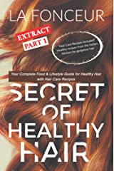 Secret of Healthy Hair Extract Part 1: Your Complete Food & Lifestyle Guide for Healthy Hair Kindle Edition