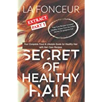 Secret of Healthy Hair Extract Part 1: Your Complete Food & Lifestyle Guide for...