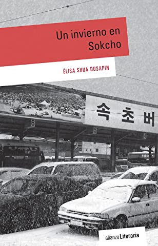 Amazon.com: Un invierno en Sokcho (Alianza Literaria (Al)) (Spanish Edition) eBook: Élisa Shua Dusapin, Alicia Martorell: Kindle Store