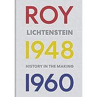 Roy Lichtenstein: History in the Making, 1048-1960