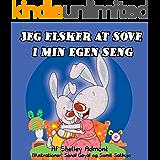 Jeg elsker at sove i min egen seng -I Love to Sleep in My Own Bed (Danish Edition) danish childrens books (Danish bedtime collection)