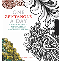 One Zentangle A Day:A 6-Week Course in Creative Drawing for Relaxation, Inspiration, and Fun (One A Day)