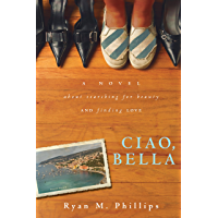 Ciao, Bella: A Novel About Searching for Beauty