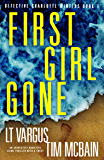 First Girl Gone: An absolutely addictive crime thriller with a twist (Detective Charlotte Winters Book 1)