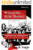 Captivating Characters: A Guide to Creating the Players in Your Mystery Novel (Writing the Killer Mystery Book 2)