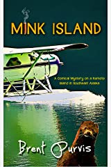 Mink Island: A Comical Mystery on a Remote Island in Southeast Alaska (Jim and Kram Funny Mystery Series Book 1) Kindle Edition