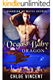 Vegas Baby Dragon (Guardian of Mates Agency Book 4)
