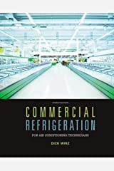 Commercial Refrigeration for Air Conditioning Technicians Kindle Edition