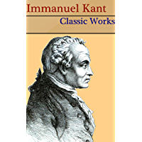 Immanuel Kant: 12 Classic Works (English Edition)