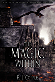 The Magic Within (The Legend of the Dragons' Dying Field Book 1)