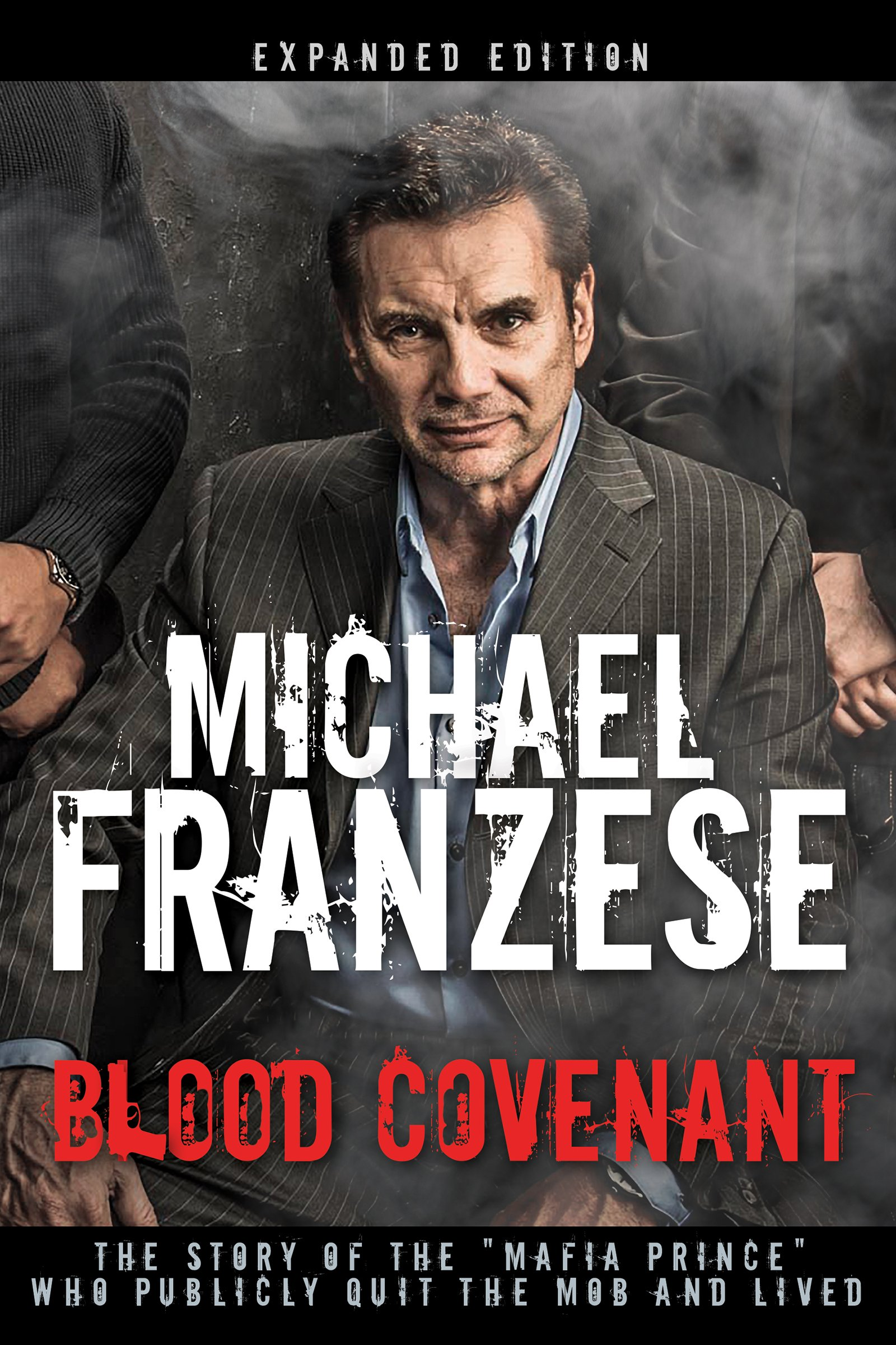 """Download Blood Covenant: The Story of the """"Mafia Prince"""" Who Publicly Quit the Mob and Lived PDF"""