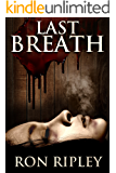 Last Breath: Supernatural Horror with Scary Ghosts & Haunted Houses (Haunted Collection Series Book 7)