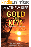 Gold in the Keys: A Logan Dodge Adventure (Florida Keys Adventure Series Book 1)