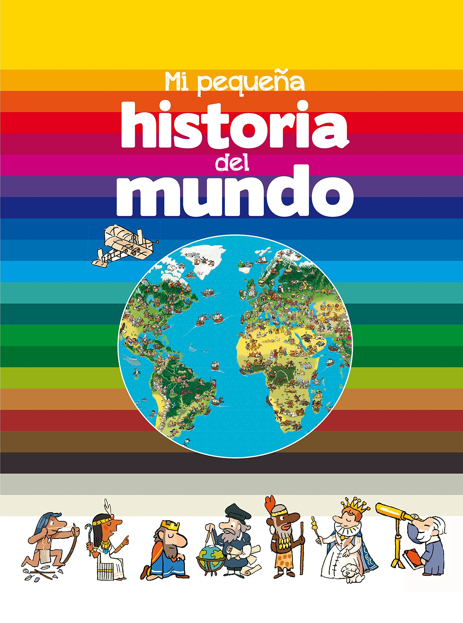 Mi pequeña historia del mundo: Amazon.es: Fichou, Bertrand, Balicevic, Didier, Porro Rodríguez, Victoria: Libros