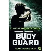Bodyguard - Das Lösegeld (Die Bodyguard-Reihe, Band 2)
