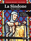 La Sindone. Storia e misteri