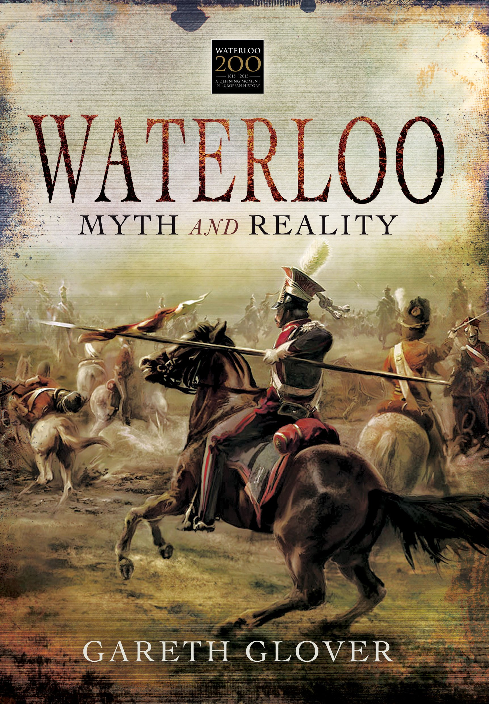 Waterloo Myth and Reality Amazon Gareth Glover