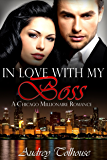 Millionaire Romance: In Love With My Boss - A Contemporary Romance (Millionaire Romance, Contemporary Romance, Comedy Romance Book 1)