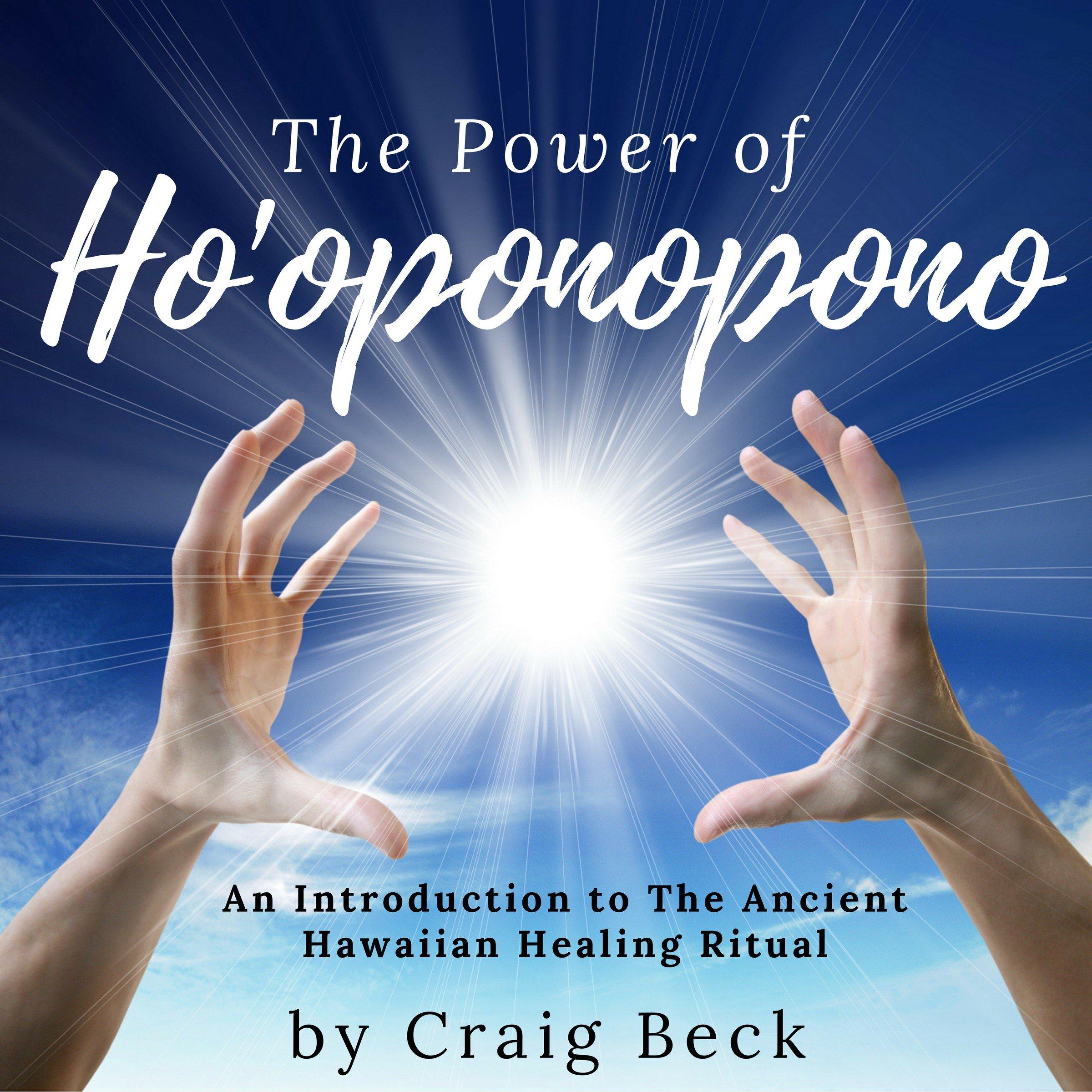 The Power Of Ho'oponopono  An Introduction To The Ancient Hawaiian Healing Ritual