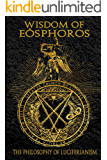 Wisdom of Eosphoros: The Luciferian Philosophy