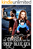 The Omega and the Deep Blue Sea: A Standalone M/M Pirate MPreg Romance