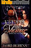Kelani and Shemar: Changing the Game