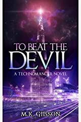 To Beat the Devil (The Technomancer Novels Book 1) Kindle Edition