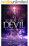 To Beat the Devil (The Technomancer Novels Book 1)