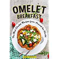Omelet Breakfast: The Best Omelet Recipes from Around the World (English Edition)