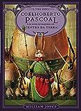 Coelhoberto Pascoal e os Ovos Guerreiros no Centro da Terra - Volume 3. Coleção Os Guardiões da Infância