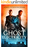 Ghost Electricity (Hawthorn House Book 1)