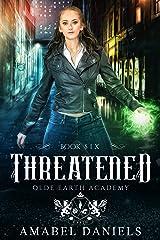 Threatened: Book Six (Olde Earth Academy 6) Kindle Edition