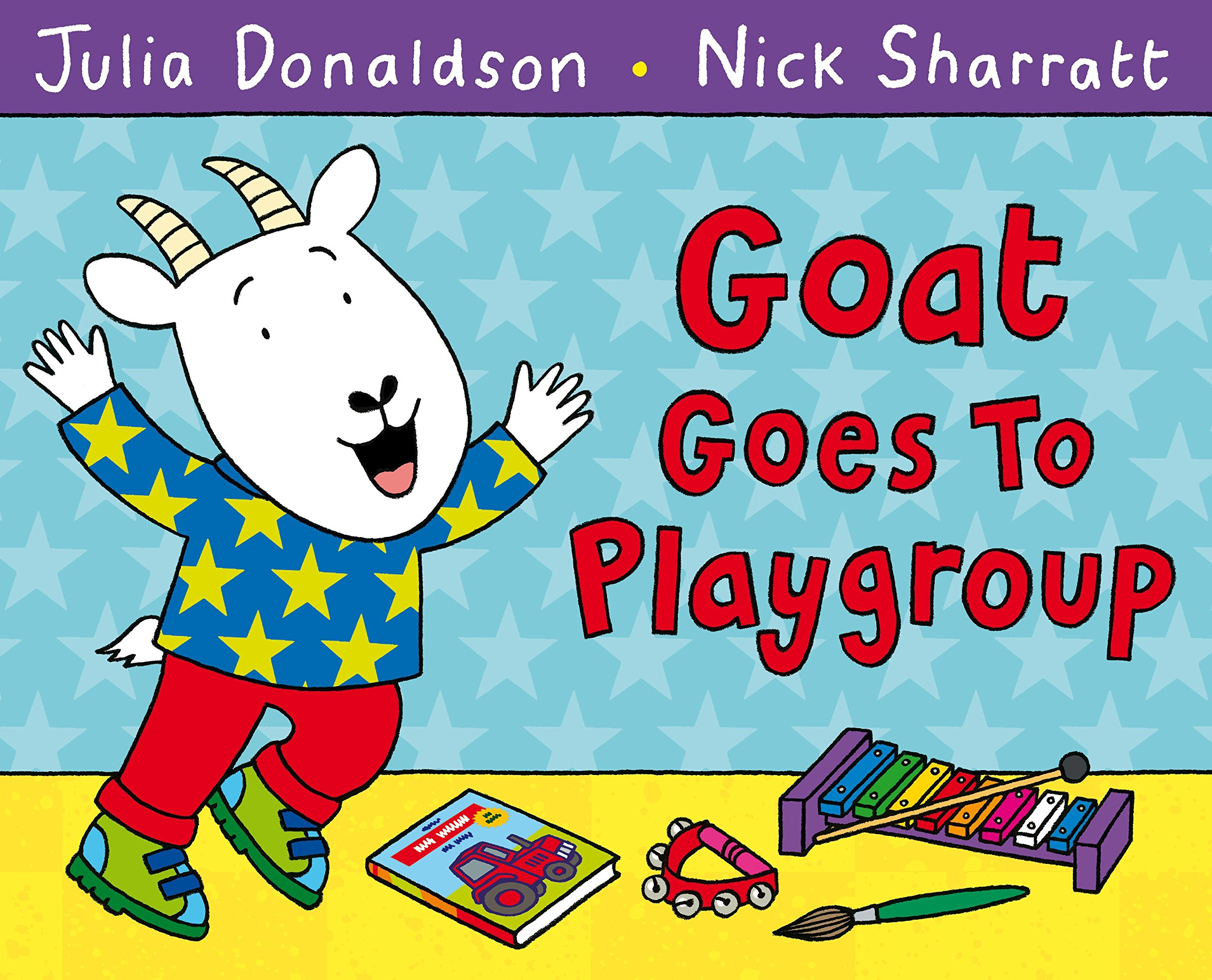 Goat Goes to Playgroup: Amazon.co.uk: Donaldson, Julia, Sharratt, Nick:  9781447210948: Books