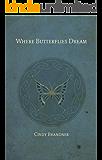 Where Butterflies Dream (Exit Unicorns Book 5)