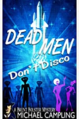Dead Men Don't Disco (The Brent Bolster Mysteries Book 2) Kindle Edition