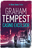 Casino Excelsior: An Oliver Steele novel (The Casino series Book 2)