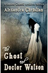 The Ghost and Dr. Watson: A Shadow Council Archives Novella Kindle Edition