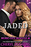 Jaded (Music City Moguls #5)