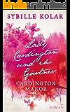 Lady Cardington und ihr Gärtner (CARDINGTON MANOR 1)