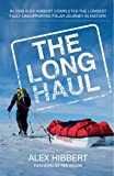 The Long Haul: The Longest Fully Unsupported Polar Journey